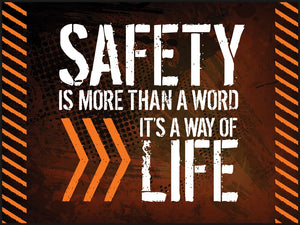 Safety is More Than a Word, It's a Way of Life - Safety Poster