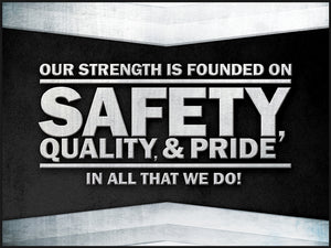 Our Strength is Founded on Safety, Quality, & Pride - Safety Poster