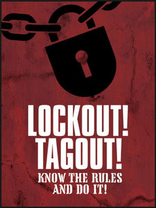 Lockout! Tagout! Know the Rules and Do It - Safety Poster