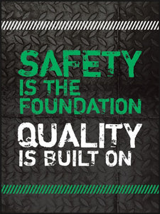 Safety is the Foundation Quality is Built on - Safety Poster