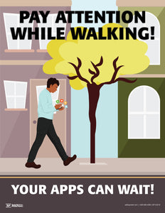 Pay Attention While Walking, Be Aware - Safety Poster