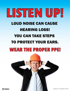 Listen Up Wear The Proper PPE - Safety Poster
