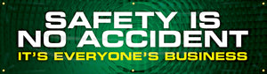 Safety Is No Accident It's Everyones Business- Safety Banner