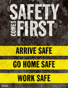 Safety Comes First - Safety Poster