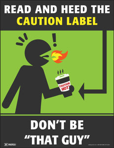 Read And Heed The Caution Label That Guy- Safety Poster
