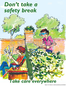 Safety Poster - Don't Take A Safety Break Take Care Everywhere - safetyposter.com