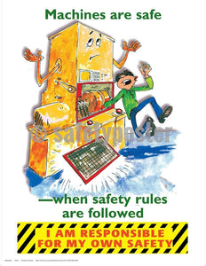 Safety Poster - Machines Are Safe When Safety Rules Are Followed - safetyposter.com