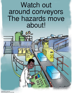 Safety Poster - Watch Out Around Conveyors - safetyposter.com