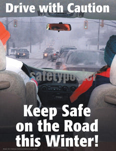 Safety Poster - Drive With Caution Keep Safe On The Road This Winter - safetyposter.com