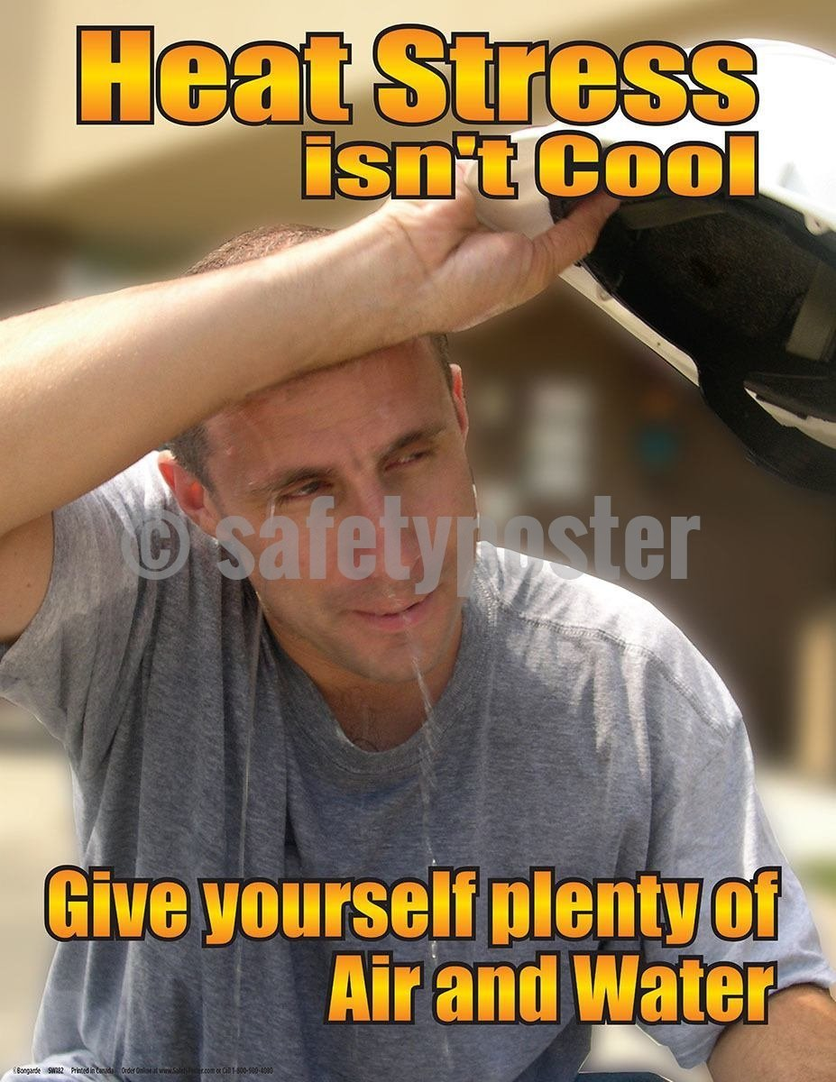 Safety Poster - Heat Stress Isn't Cool Give Yourself Plenty Of Air And Water - safetyposter.com