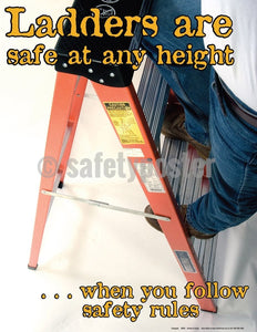 Safety Poster - Ladders Are Safe At Any Height When You Follow Safety Rules - safetyposter.com