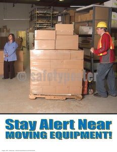 Safety Poster - Stay Alert Near Moving Equipment - safetyposter.com