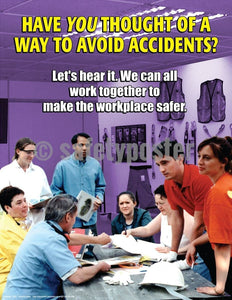 Safety Poster - Have You Thought Of A Way To Avoid Accidents? Let's Hear It - safetyposter.com