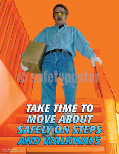 Safety Poster - Take Time To Move About Safely On Steps And Walkways - safetyposter.com