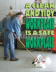 Safety Poster - A Clean And Tidy Workplace Is A Safe Workplace - safetyposter.com