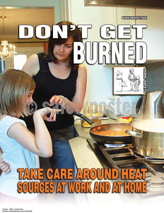 Dont Get Burned Take Care Around Heat - Safety Poster Leadership
