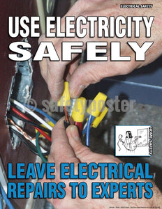 Use Electricity Safely Leave Repairs To Experts - Safety Poster General