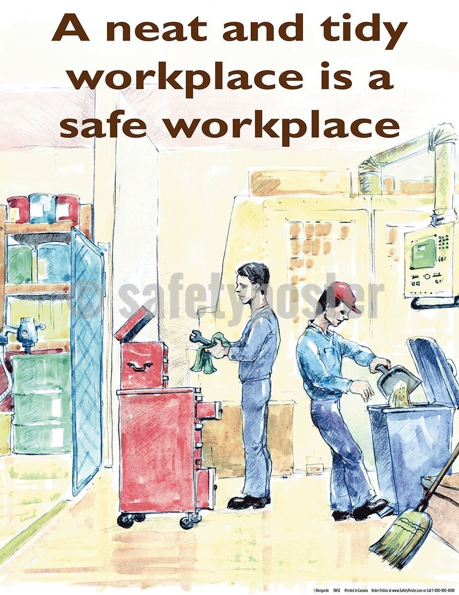 Safety Poster - A Neat And Tidy Workplace Is A Safe Workplace - safetyposter.com