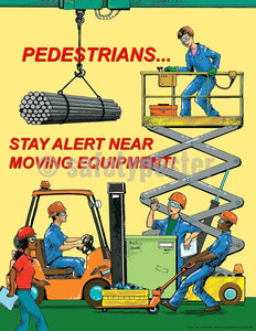 Safety Poster - Pedestrians Stay Alert Near Moving Equipment - safetyposter.com