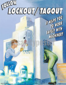 Safety Poster - Follow Lockout/Tagout It Helps You To Work Safely With Machinery - safetyposter.com