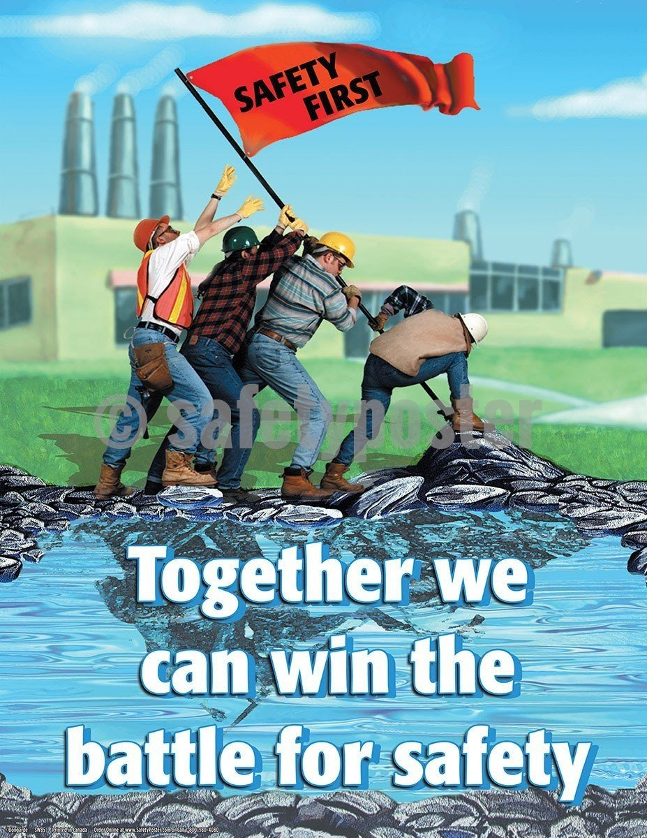 Safety Poster - Safety First Together We Can Win The Battle For Safety - safetyposter.com
