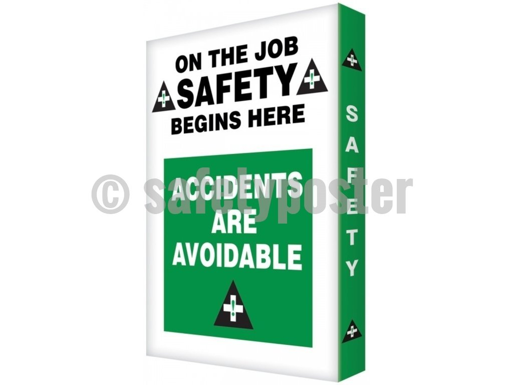 On The Job Safety Begins Here Accidents Are Avoidable - Visual Edge Sign