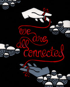 We are all Connected 8x10 print
