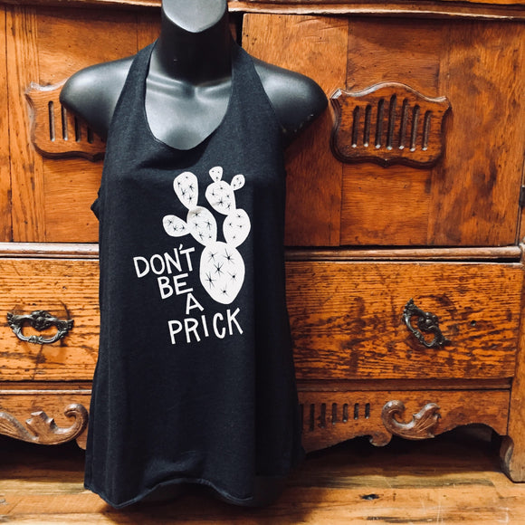 Don't Be a Prick Tank Top