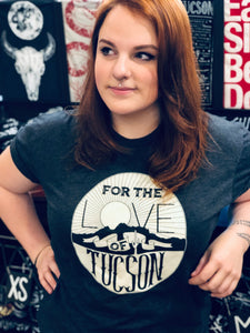 For The Love of Tucson Tee