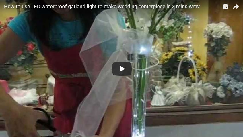 How to use LED waterproof garland light to make wedding centerpiece in 3 mins