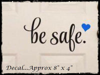 Be Safe Custom Decal