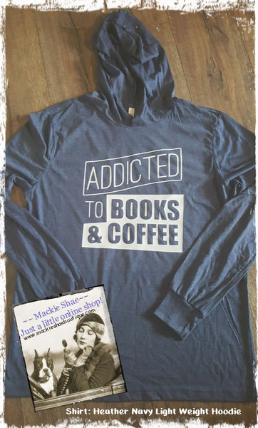 Addicted to Books & Coffee Custom Shirt, Light Weight Hoodie