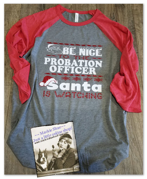 Be Nice... Santa is Watching Custom Shirt (Probation Officer-Changable), 3/4 Sleeve