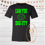 Can you Dig It Volleyball Custom Shirt, Short Sleeve