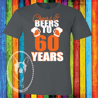 Cheers & Beers to 60 (Can be Changed) Years Custom Shirt, Short Sleeve