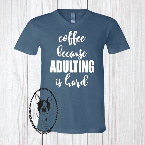 Coffee Because Adulting is Hard Custom Shirt, Short Sleeve