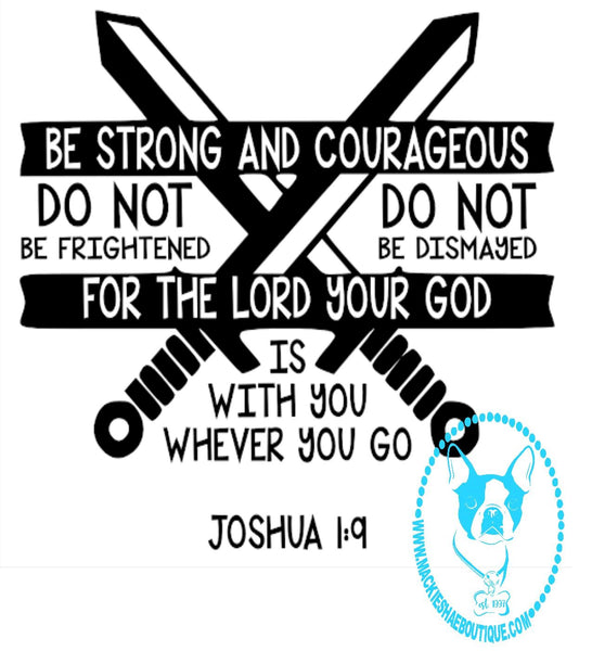 Be Strong and Courageous Custom Decal