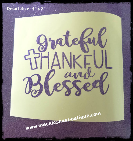 Grateful Thankful and Blessed Custom Decal
