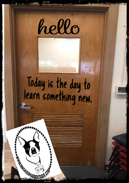 Hello... Today is the Day to Learn Something New. Custom Decal
