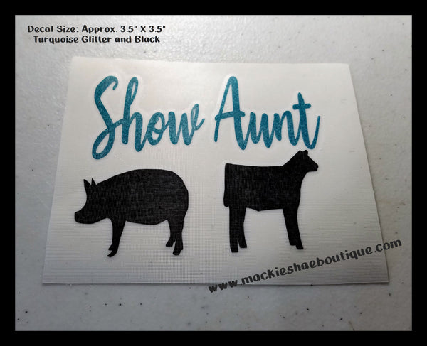 Show Aunt Custom Decal