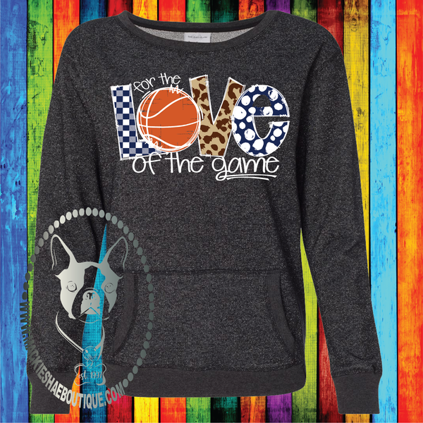 For the Love of the Game, Basketball (Color and Pattern Options) Custom Shirt, Glitter Sweatshirt