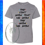 They Don't Know That We Know Friends Custom Shirt for Kids, Short Sleeve