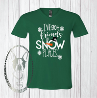 I've Got Friends in Snow Places Custom Shirt, Short-Sleeve