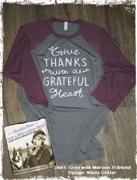 Give Thanks with a Grateful Heart Custom Shirt, 3/4 Sleeve