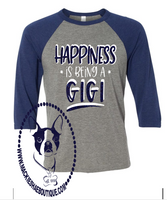 Happiness is Being A Gigi (can be changed) Custom Shirt, 3/4 Sleeve