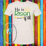 He is Risen Custom Shirt Y'all, Soft Short Sleeve