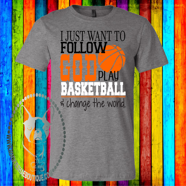 I Just Want to Follow God, Play Basketball, and Change the World Custom Shirt for Kids, Soft Short Sleeve