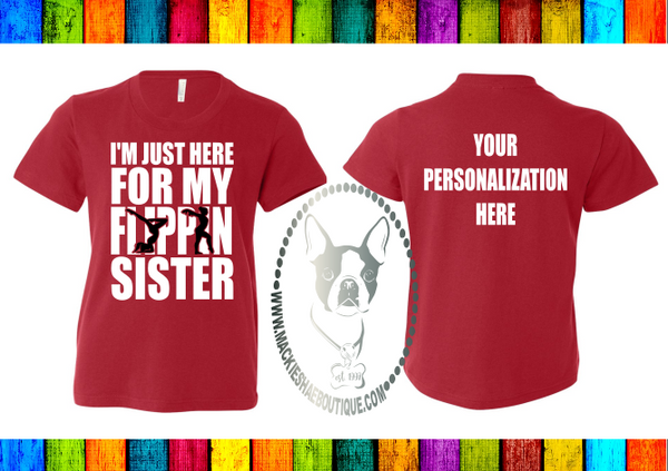 I'm Just Here for My Flippin' Sister Gymnastics Custom Shirt for Kids, Short Sleeve