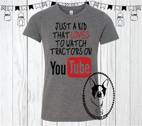 Just a Kid That LOVES to Watch Tractors on YouTube Custom Shirt for Kids, Short Sleeve
