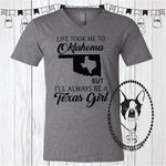 Life Took Me to Oklahoma But I'll Always Be a Texas Girl (Get Any States) Custom Shirt, Short Sleeve